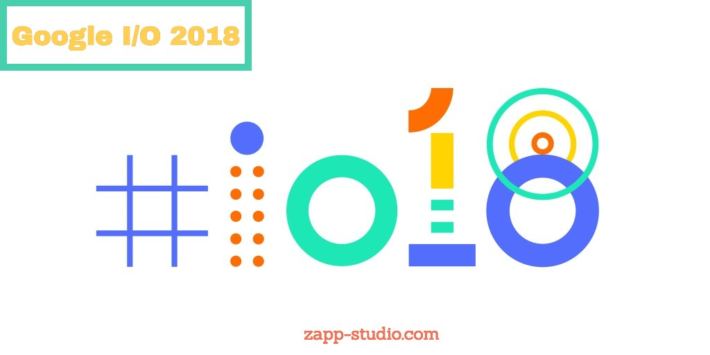 Google I_O 2018