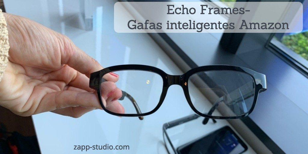 Echo Frames- Las gafas inteligentes de Amazon