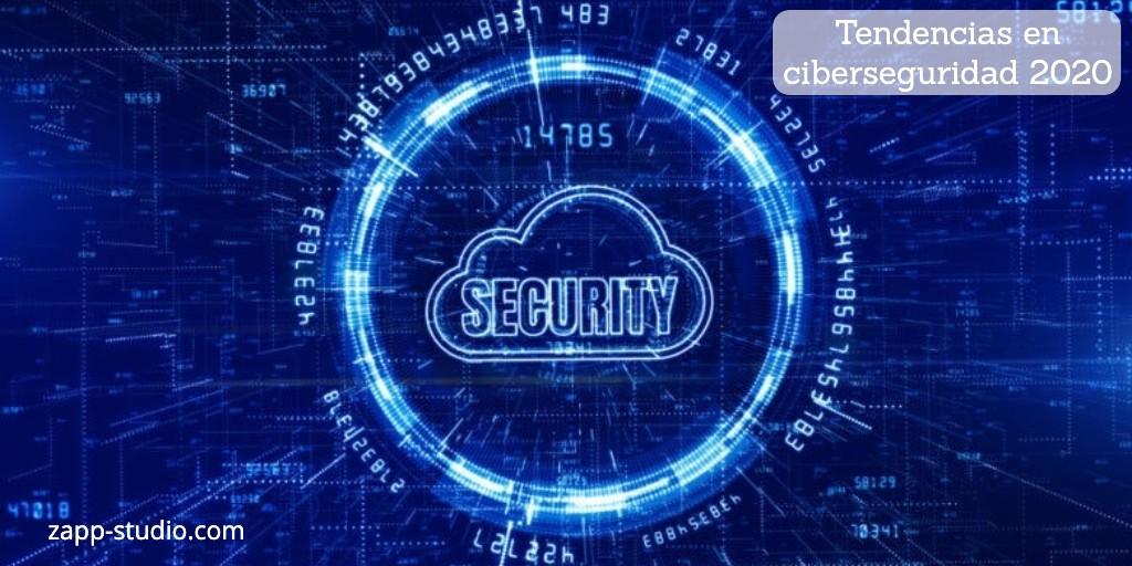 Tendencias en ciberseguridad en 2020